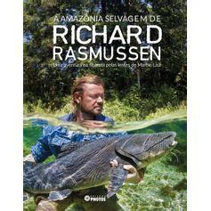 Produto113A Amazônia Selvagem de Richard Rasmussen28.0302646d389f1bbef870bc648d9a4a9f