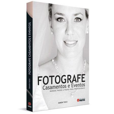 Fotografe Casamentos e Eventos: Manual Passo a Passo para Profissionais