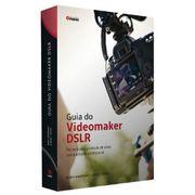 Guia-do-Videomaker-DSLR--Tecnicas-para-Producao-de-Video-com-Qualidade-Profissional