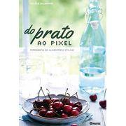Do-Prato-ao-Pixel--Fotografia-de-Alimentos-e-Styling