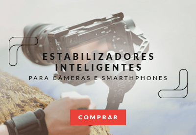 Estabilizadores Inteligentes -WorldView a sua loja virtual de video e cinema